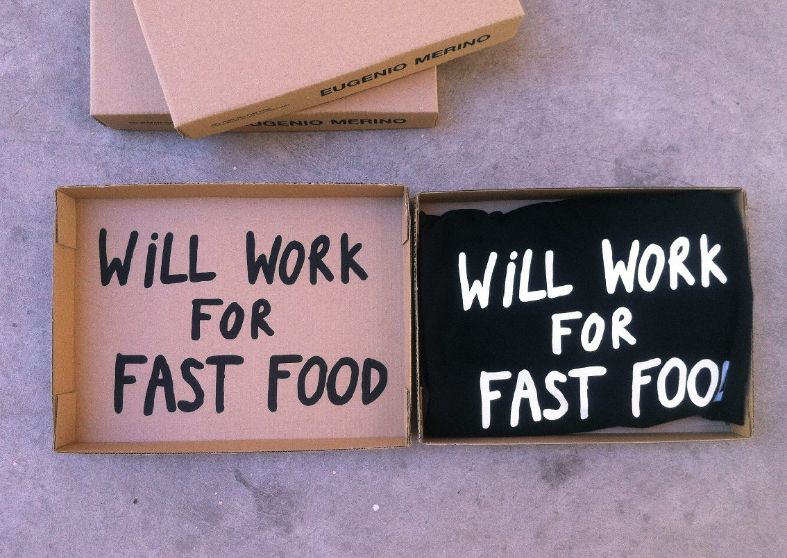 Will work for fast food, Eugenio Merino